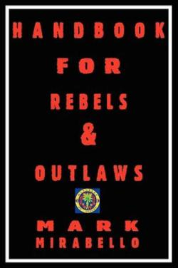slowboatfilms:  HANDBOOK FOR REBELS & OUTLAWS - Resisting hangmen, tyrants & priests
