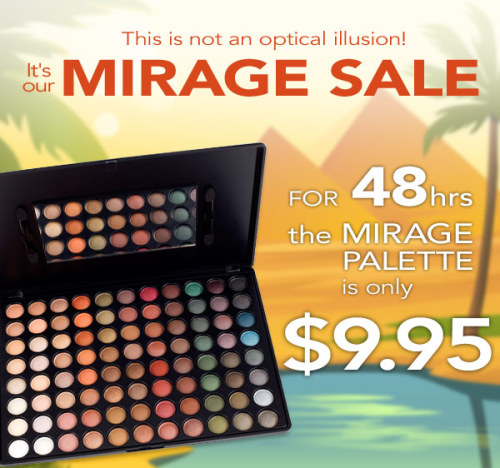 If you haven't heard yet, the Coastal Scents Mirage Palette (one of the nicest ones in their 88 collection, I personally think) is now on sale for 48 Hours only!