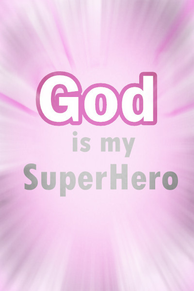 GOD is my SUPERHERO