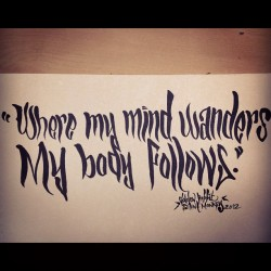 rastrophiliopustrocity:  #mind #wander #body #follows #quote #copic #markers (Taken with Instagram)