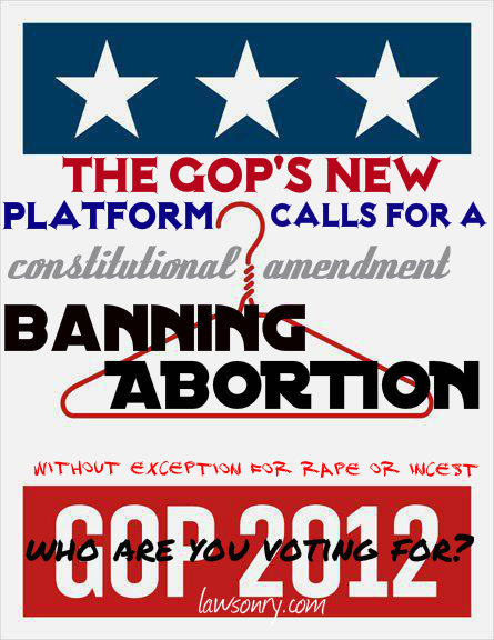 "GOP Platform: ""We Will Outlaw Abortion."" 