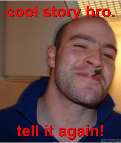 Cool Story Bro., Tell It Again!