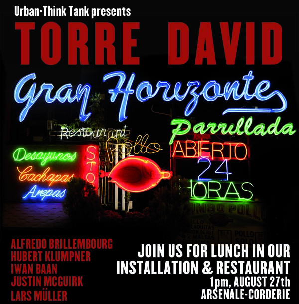 "urban-thinktank:  Please join us for lunch in the ""Torre David/Gran Horizonte"" Installation and restaurant at 1pm, August 27th.   13th International Architectural Exhibition-la Biennale di Venezia The event will be held in the Arsenale-Corderie, featuring a short talk with participants Alfredo Brillembourg & Hubert Klumpner (Urban-Think Tank) and Iwan Baan; curator Justin McGuirk; and publisher Lars Müller. Fresh Venezuelan food and drinks will be available! Please see press release attached and the official website www.torredavid.com for more information on the installation. Follow @torredavid for updates and to join the discussion."