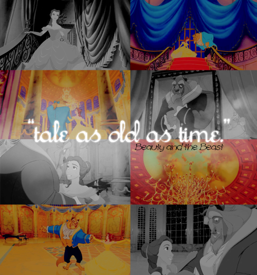 """tale as old as time; song as old as rhyme: beauty and the beast."""