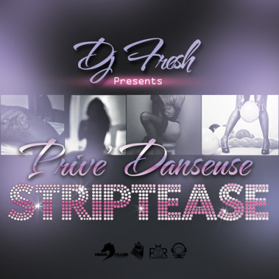 For my new mix click here——> DJ Fresh - Prive Danseuse:Striptease