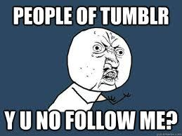 Exactly! FOLLOW ME PEOPLE ;D! <3