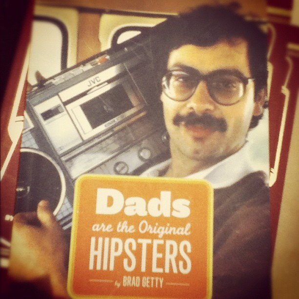 Remember Dads Are The Original Hipsters (Taken with Instagram)