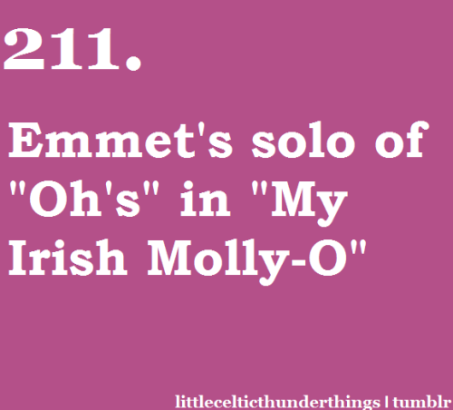 "little celtic thunder things #211: Emmet's solo of ""Oh's"" in ""My Irish Molly-O"" http://littlecelticthunderthings.tumblr.com submitted by milkteasympathy"