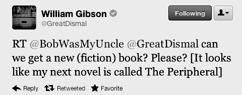 William Gibson just announced the title of his next fiction novel. The Peripheral