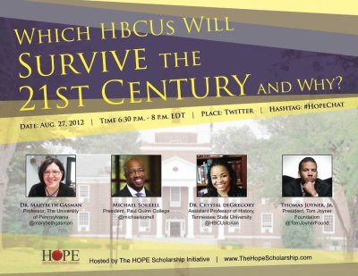 Which HBCUs will Survive the 21st Century? Date: Monday, August 27th Time: 6:30pm Where: @hopescholarship
