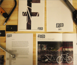 Fixed Bike Co. - Branding and identity meets pavement and ink. There are over a billion bicycles in the world, but Fixed speaks to a generation that deviates from the norm. No gears, no bright colors, no spandex shorts. Just a bunch of sophisticated hooligans getting from point A to point B in style.