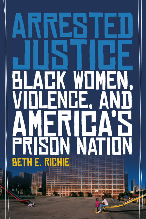 Hey Chicago folks! Beth E. Richie, author of Arrested Justice: Black Women, Violence, and America's Prison Nation will be presenting her work at the Women & Children First bookstore next Thursday, 9/14! 5233 N. Clark Street, 7pm—be there! (And, while you're at it, have a slice of pizza pie for us?)