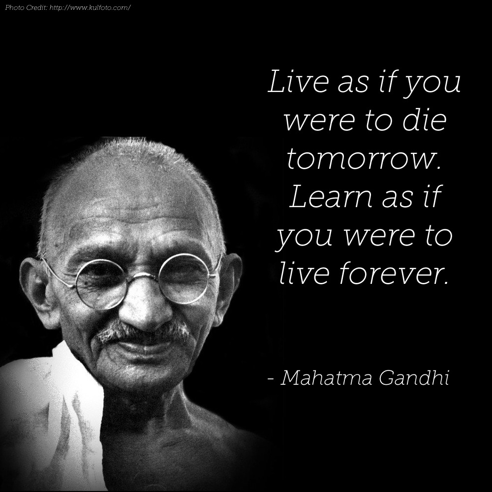 Live As You Were To Die Tomorrow Essay