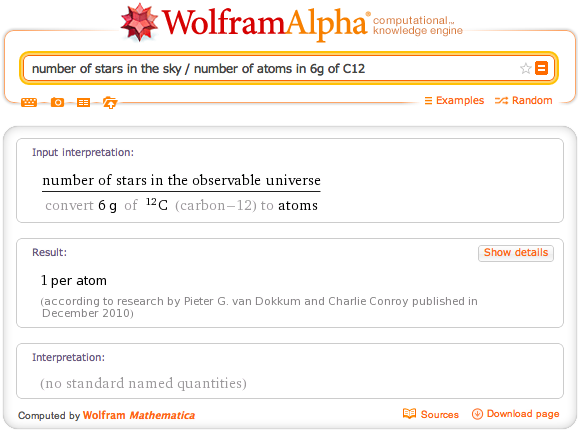 wolframalpha:  The number of stars in the observable universe is also about equal to the number of atoms in 6 grams of carbon-12.