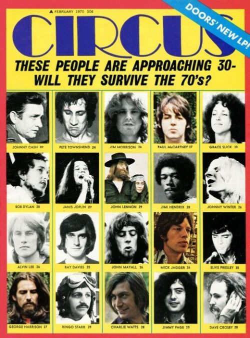 Check out this morbid cover of Cirus Magazine from 1970 asking who would survive the decade. All but 4 of them survived the 70′s and here is the full list:(via Will these rock stars survive the 70′s?)