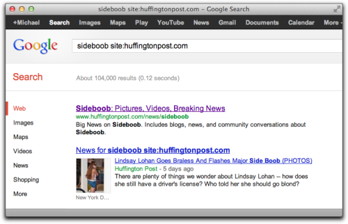 "futurejournalismproject:  Huffington Post: 104,000 Sideboob Posts and Counting Don't get me wrong, I'm not against the boob, side, top, front or whatever, but this seems a little bit… obsessive. Of course, in June, Arianna Huffington wrote to inquiring minds at the Guardian that the fetish is kind of an in joke that eventually resulted in a dedicated sideboob news page:  This was put together by our comedy team in response to a segment on Jon Stewart. Sorry if the context wasn't clear.  Huffington's note was then followed up by a member of the communications team:  Our editors created this page as a little bit of a joke on ourselves and the phenomenon. It's a silly take on the silly side of celebrity culture and our coverage of it, which we believe our women readers get and appreciate. I hope this helps put it in the right context.  104,000 boobs and counting. Image: Google search results for ""Sideboob"" on the Huffington Post.   HuffPo is like the anti-Cosmo, everything exists in the world of irony"