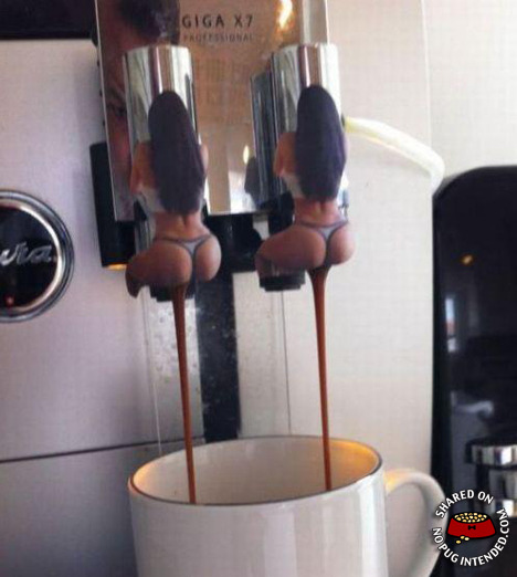 Double shot of Asspresso, anyone?