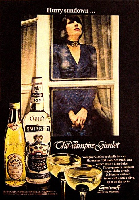 stillwishingforfaries:  superseventies:  The Vampire Gimlet… 1970s Smirnoff cocktail advertisement.   Who doesn't love the word Gimlet? Right Dana?  THIS IS BRILLIANT!! I could go for a gimlet right now…