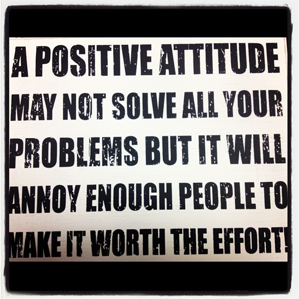 Hahahaha, I think a #positive #attitude should always be given, I just thought this was #funny 😂  (Taken with Instagram)