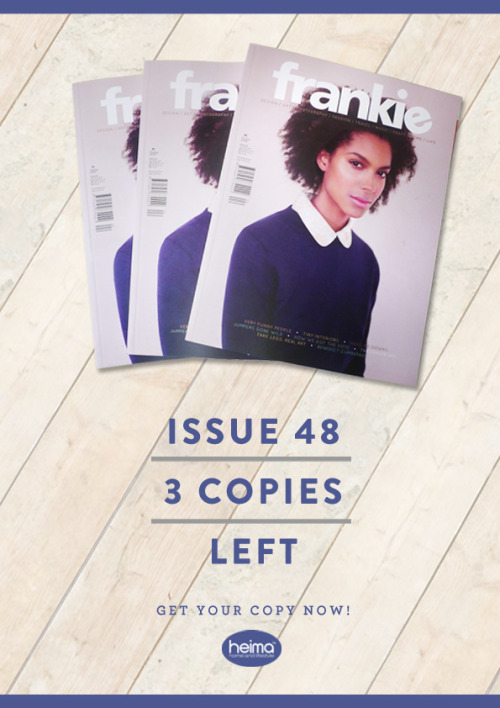 Hurry! Grab you Frankie Issue #48 NOW. Only 3 copies left!
