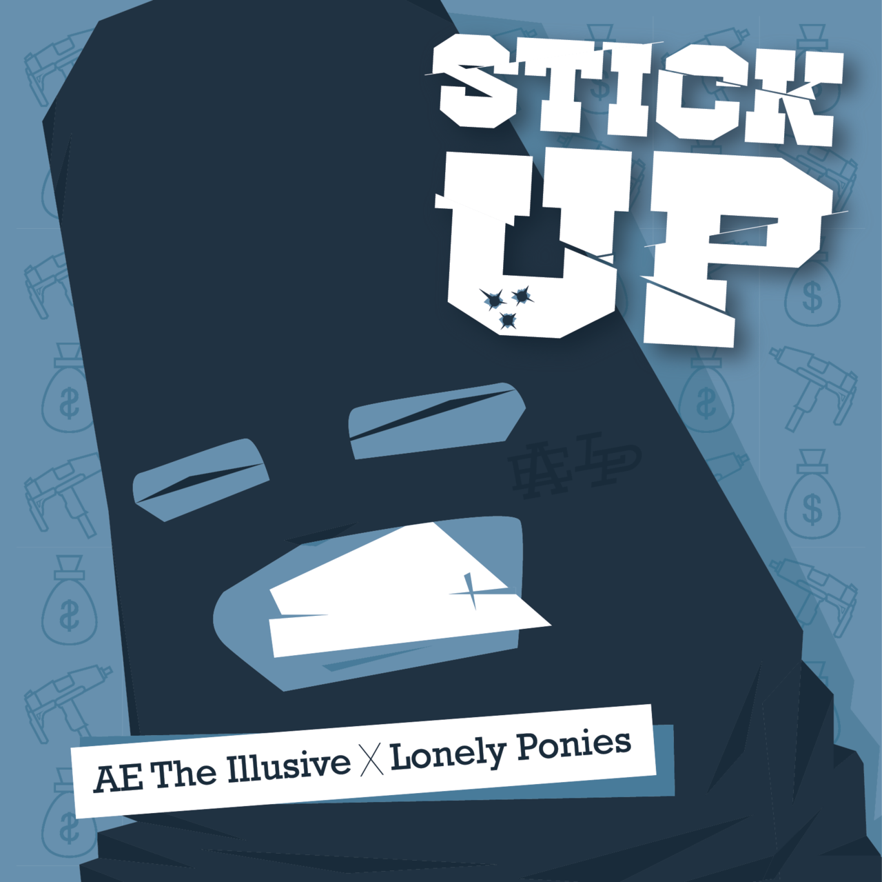 Blat Blat Here's the cover art I did for Lonely Ponies new single 'Stick Up'! Dope tune, and LP is a mad dawg so show him some love by checking his tune out here.Also send more love this wayLonely Ponies SoundcloudLonely Ponies FacebookAE The Illusive Facebook