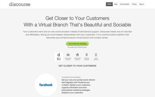 Discourse let's you get closer to your customers with a virtual branch that's beautiful and sociable.
