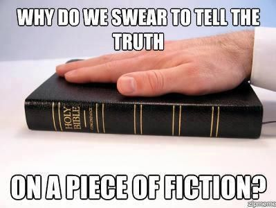 why do we swear to tell the truth on a piece of fiction?  source