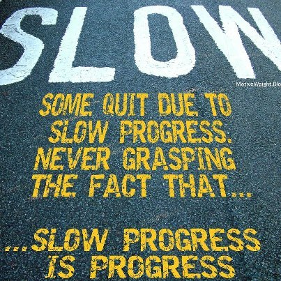 Slow progress is progress!