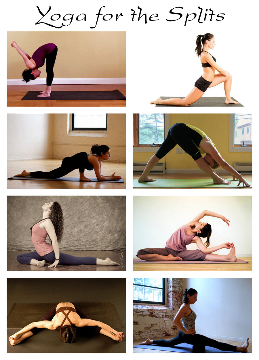 fitnessloveaffair:  Yoga for the Splits Print this out and practice these poses everyday to gain flexibility for the splits. Start by holding each pose for 30 seconds on each side. Work your way up to 1-3 minutes as your muscles start to open up. When you're ready to try the splits use a block or pillow under your front leg for support until you feel ready to go without. Need more help? Check out my favorite stretching videos.