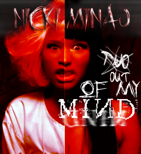 Nicki Minaj - Out Of My Mind