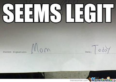 Parent Signature Level : … Legit.