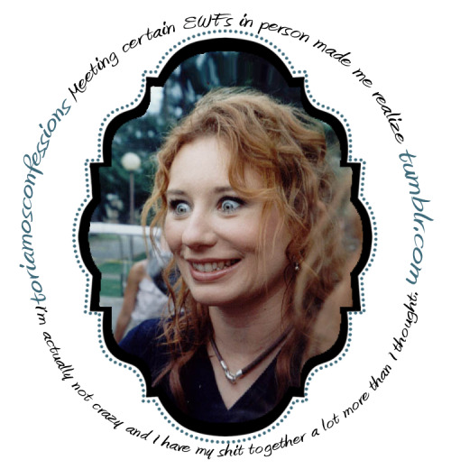 "toriamosconfessions: ""Meeting certain EWFs in person made me realize I'm actually not crazy and I have my shit together a lot more than I thought."" Exactly!"