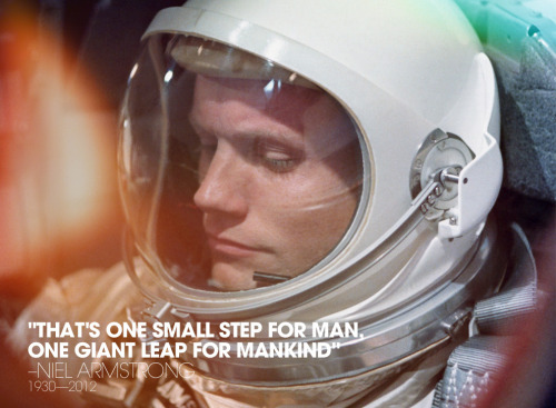 """That's one small step for man, one giant leap for mankind."" r.i.p. neil armstrong 1930—2012"