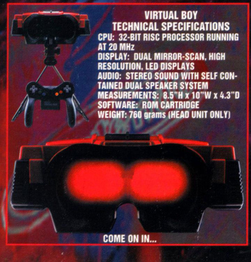 griphus:  (Diehard GameFan, March 1995) I sort of love the VirtualBoy as an artifact.