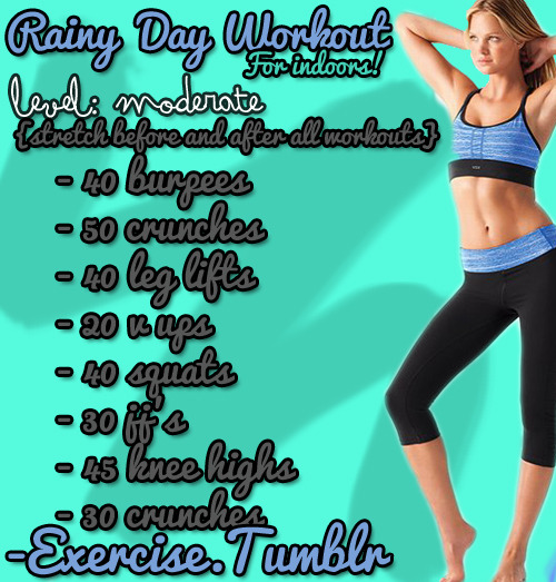 jenny-gets-fit:  -exercise:  Rainy day workout!  hurricane Isaac edition   40 burpees? are u fuckin kidding me?