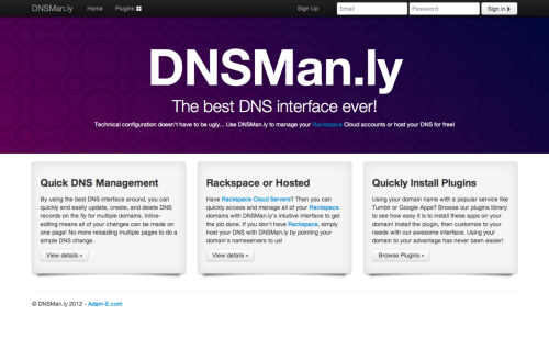 DNSMan.ly brings the best DNS interface around and allows you to quickly and easily update, create, and delete DNS records on the fly for multiple domains. Inline-editing means all of your changes can be made on one page! No more reloading multiple pages to do a simple DNS change. Sign up here