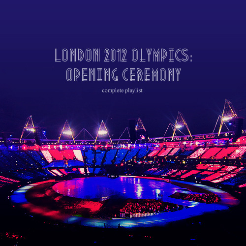 purple-shadow:   LONDON OLYMPICS 2012: OPENING CEREMONYcomplete playlist of songs played on the opening ceremony I absolutely loved the choice of music played on the Opening ceremony, so I decided to make a playlist with all the songs (44 of them), even thought I'm pretty sure someone already did this; I couldn't find it on tumblr tho. The folder is divided in three parts that include all the songs that are not on the Isles of Wonder OST but were played on the ceremony. Note that this playlist doesn't include the music used in the Parade of Nations! Most of the songs are (hopefully) HQ. Enjoy! *and please don't repost this, it took me ages to download all the songs and add the artist, name and album for each of them  in the order of performance ✧ The Who - Baba O'Riley | Fuck Buttons - Surf Solar | Pink Floyd - Time | Sex Pistols - God Save The Queen | Public Image Ltd - Under The House | The Clash - London Calling | Lily Allen - Smile | Muse - Map of the Problematique | Winifred Atwell - Black and White Rag | Sugababes - Push The Button | Orchestral Manoeuvres In The Dark - Enola Gay | Rizzle Kicks - When I Was Youngster | The Jam - Going Underground | Eric Clapton - Wonderful Tonight | The Who - My Generation [part I .rar] ✧ The Rolling Stones - (I Can't Get No) Satisfaction | Millie Small - My Boy Lollipop | The Kinks - All Day and All of the Night | The Beatles - She Loves You | Mug - Tiger Feet | Led Zeppelin - Trampled Under Foot | The Specials - My Message To You, Rudy | David Bowie - Starman | Queen - Bohemian Rhapsody | Sex Pistols - Pretty Vacant | New Order - Blue Monday | Frankie Goes to Hollywood - Relax | Soul II Soul - Back to Life (However Do You Want Me) | Happy Mondays - Step On | Eurythmics - Sweet Dreams (Are Made of This)  [part II .rar] ✧ The Prodigy - Firestarter | Underworld - Born Slippy .NUXX | unknown artist - I'm Forever Blowing Bubbles | Blur - Song 2 | Dizzie Rascal - Bonkers | Mark Ronson - Valerie (feat. Amy Winehouse) | Muse - Uprising | Mikey J - Random Antics (feat. Kano) | Tinie Tempah - Pass Out | David Holmes - I heard Wonders | Brian Eno - An Ending (Ascent) | Pink Floyd - Eclipse | The Beatles - Hey Jude | Paul McCartney - Hey Jude (live at London Olympics 2012)  [part III .rar]