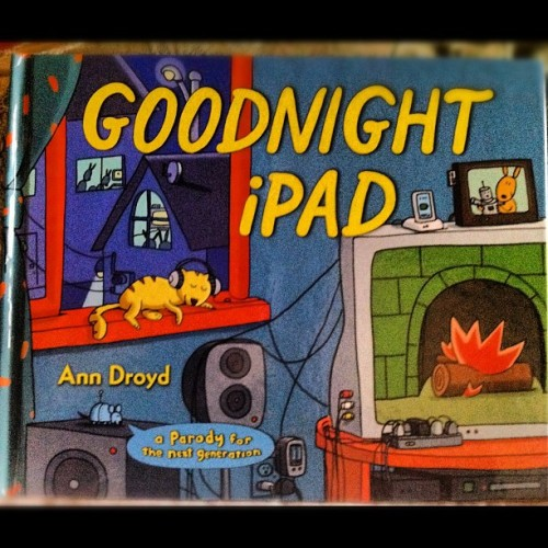Goodnight #iPad! Bedtime children's storybook! (Taken with Instagram)