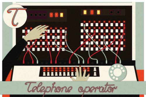 T is for Telephone operator