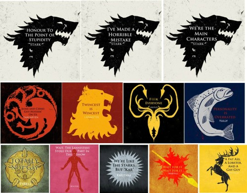 luciddelirium:  dying….this is so beyond great!!! What the Game Of Thrones mottos SHOULD be lol