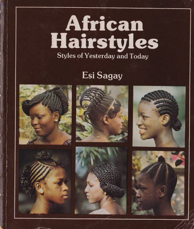 AFRICAN HAIRSTYLES: STYLES OF YESTERDAY AND TODAY //ESI SAGAY