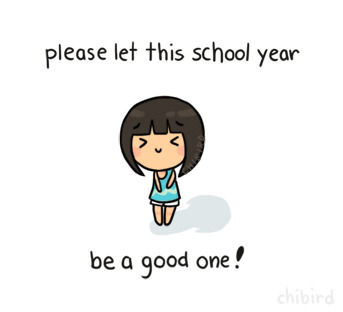 chibird:  My final year of high school starts tomorrow! Eek! Good luck to everyone else going back to school. >u<  My last Undergraduate semester in college. I'm so nervous!