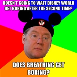 You can also substitute WDW for Disneyland.