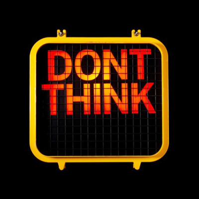 ryandonato:  Don't Think