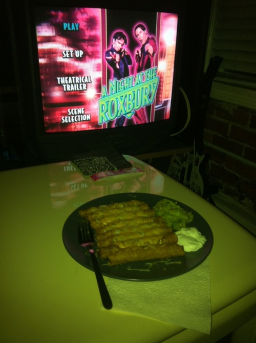 "welp, taquitos with guac & sour cream, and ""A Night at the Roxbury"" it is."