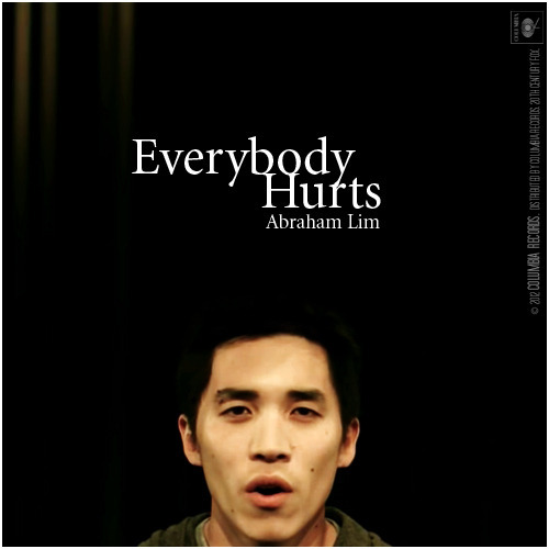 The Glee Project | Season Two Vulnerability | Everybody Hurts, Abraham Lim Alternative Cover