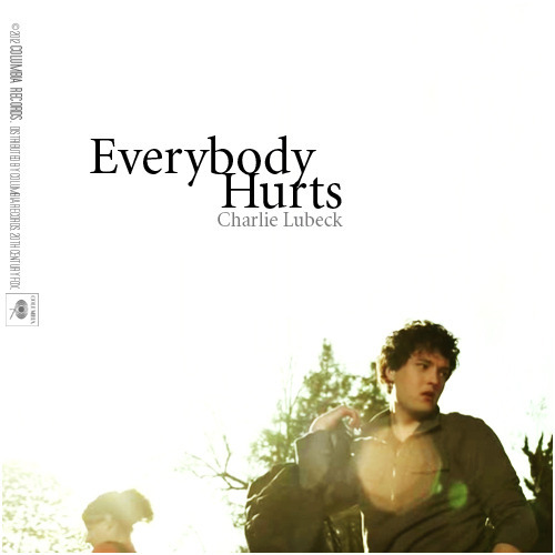 The Glee Project | Season Two Vulnerability | Everybody Hurts, Charlie Lubeck Alternative Cover