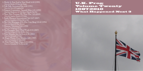 U.K. Prog, Volume 20: 1987-2010 What Happened Next 3 The third volume exploring how the ideas and sounds introduced by progressive rock bands passed through the punk rock filter and became part of the vocabulary of music made in the UK after 1979, from dark techno to rock. Download the mix here.  1. Medal: Is Your Soul in Your Head? 6:10 (1999)2. Talk Talk: Ascension Day 6:00 (1991)3. Fairport Convention : Spanish Main 4:31 (1998)4. These New Puritans: We Want War 7:23 (2010)5. Radio Massacre International: Syd 2:47 (2007)6. The Orb: Montagne d'Or (Der Gute Berg) 10:42 (1994)7. Mansun: Television 8:22 (1998)8. The Pineapple Thief: West Winds 8:54 (2007)9. Peter Murphy: Just for Love 6:38 (2002)10. Roger Waters: Four Minutes 4:00 (1987)11. Pink Floyd: High Hopes 8:32 (1994) Volume One: Mix.  Notes. Volume Two: Mix. Notes. Volume Three: Mix.  Notes. Volume Four: Mix.  Notes.  Volume Five: Mix.  Notes.  Volume Six: Mix.  Notes. Volume Seven: Mix.  Notes.  Volume Eight: Mix.  Notes.  Volume Nine: Mix.  Notes.   Volume Ten: Mix.  Notes.   Volume Eleven: Mix.  Notes.   Volume Twelve: Mix. Notes. Volume Thirteen: Mix. Notes. Volume Fourteen: Mix. Notes.Volume Fifteen: Mix. Notes.Volume Sixteen: Mix. Notes.Volume Seventeen: Mix. Notes.Volume Eighteen: Mix. Volume Nineteen: Mix.