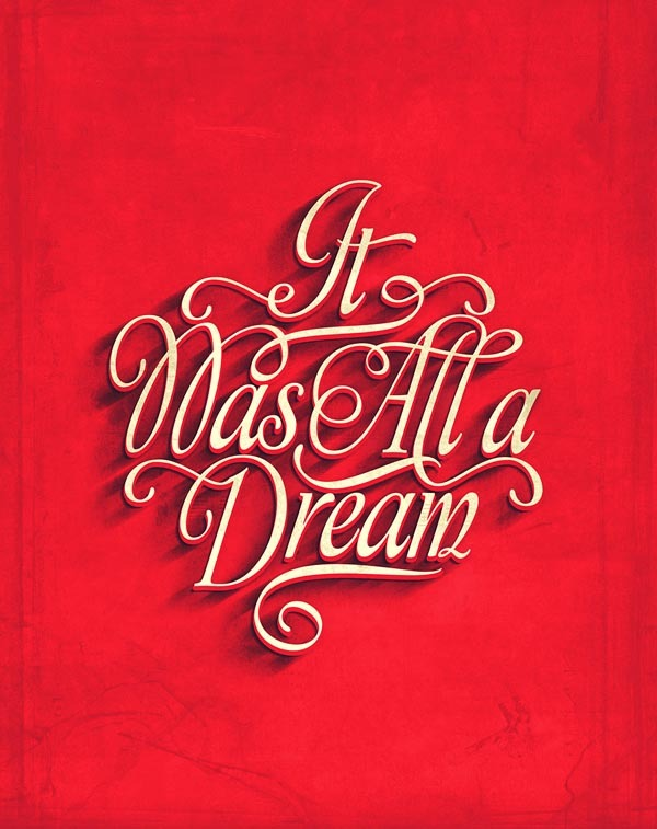 It was all a dream calligraphy style typography