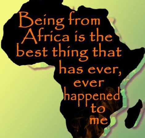 I am proud to be African.